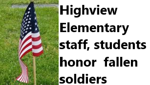 Highview Elementary staff, students honor fallen soldiers