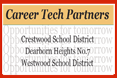 Career Tech Partners, Crestwood School District, Dearborn Heights, No. 7, Westwood School District