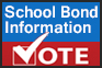 Image text reads: School Bond Information Vote.