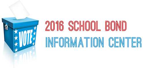 VOTE 2016 School Bond Information Center