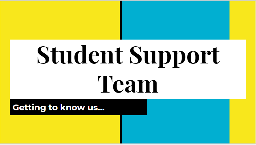 Student Support Team, Getting to know us.